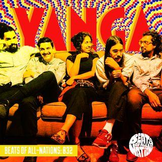 Beats of All-Nations Radio 032:  YANGA