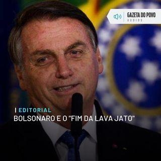 """Editorial: Bolsonaro e o """"fim da Lava Jato"""""""