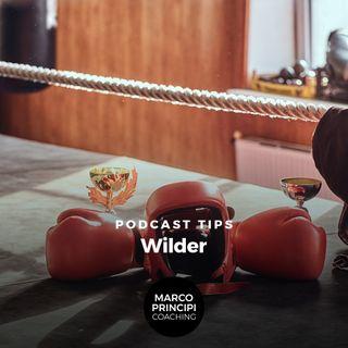 """Podcast Tips""""Wilder"""""""