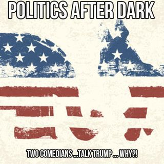 Politics After Dark #2 | Two Comedians Talk About Trump's Transition, Nationalism and Obamacare