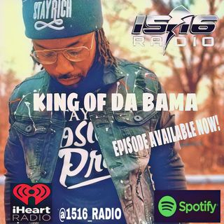 KING OF DA BAMA live on 1516 Radio