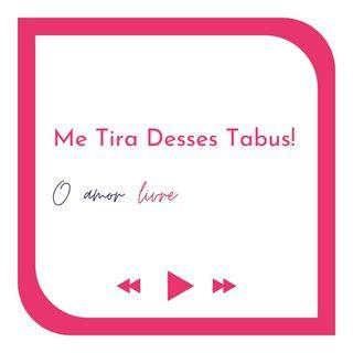 FormasDeAmor #8 ME TIRA DESSES TABUS!
