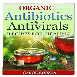 Organic Antibiotics By Carol Edison Narrated By Angel Clark