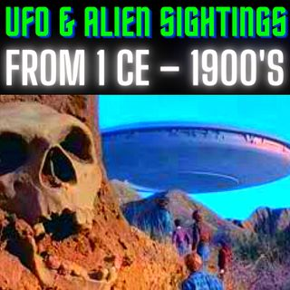 UFO & Alien Sightings From 1 CE – 1900's 👽 UFO and Alien Sightings Reports throughout History