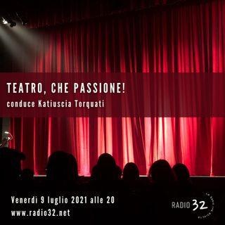 Teatro Che Passione e Music Time del 09-07-2021