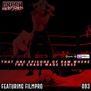 Retro Review: That One Episode Of RAW Where The Chaos Made Sense | Featuring FilmPro | 093