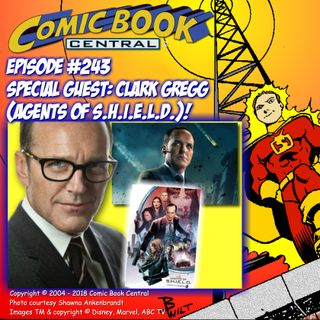 #243: Clark Gregg from Marvel's Agents of SHIELD, Iron Man, Thor & Avengers