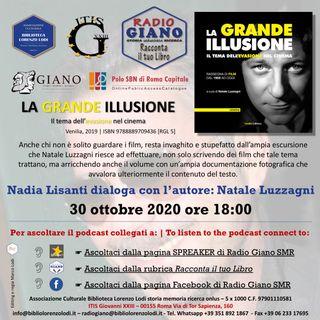 LA GRANDE ILLUSIONE | Nadia Lisanti dialoga con l'autore : Natale Luzzagni