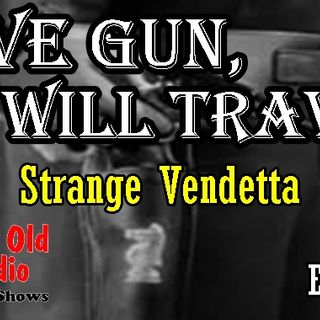 Have Gun, Will Travel, Strange Vendetta Episode 2  | Good Old Radio #havegunwilltravel #oldtimeradio