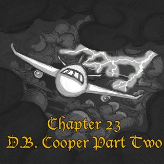 D.B. Cooper: Legend or Rotten Sleazy Crook? Part Two