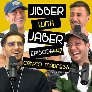 Ep 47 | Crypto Madness | Everything you need to know | Jibber with Jaber