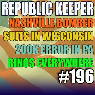 196 - Another Bomber?  More on Nashville - And election challenges gaining steam?