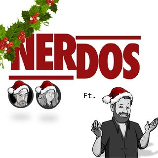 NerDos - Ep15 Especiales de Navidad y cosas de super villanos ft. Pablo Araiza