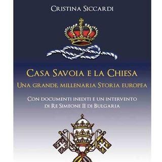 106 - Casa Savoia e la Chiesa-Una grande millenaria storia europea