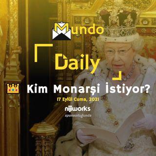 👑 Kim Monarşi İstiyor?