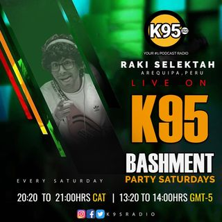 Bashment Party Saturday Episode 22 - K95 Raki Selektah