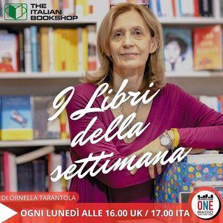 """I libri della settimana a cura di Ornella Tarantola di """"The Italian Bookshop"""""""