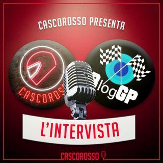L'intervista #1: Cascorosso ospita BlogGP!