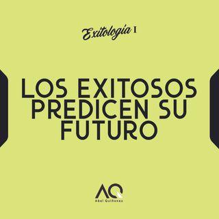 Los Exitosos Predicen Su Futuro