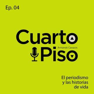 El periodismo y las historias de vida | Ep. 04