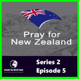 Around the World Today Series 2 Episode 5 - We stand with New Zealand