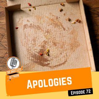 Episode 72 - Apologies