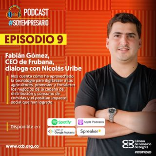 Ep9. Transformación digital de agricultores y comerciantes de alimentos con Fabián Gómez