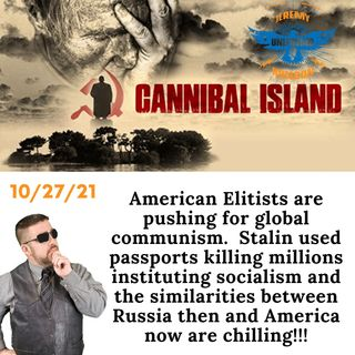 Bombshell report  Elitists using Stalin Communist plan from cannibal island to implement global communism!
