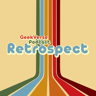 GeekVerse Retrospective