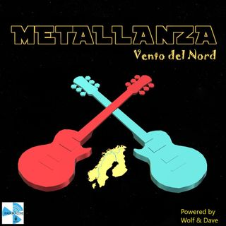 Metallanza Vento Del Nord (Metal History part IV) 16.06.2020