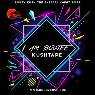 BOBBY KUSH PRESENTS THE I AM BOUJI KUSHTAPE
