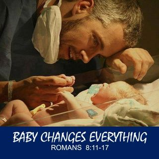 "12/9/18  MESSAGE - ""Baby Changes Everything"""