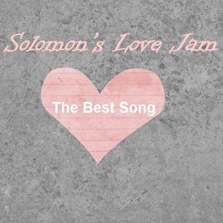 """SOLOMON""""S LOVE JAM - pt1 - The Best Song"""