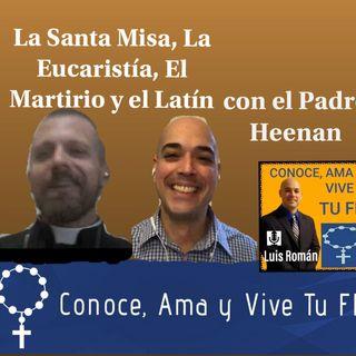 La actual crisis de fe en la Eucaristía, el Martirio y el Latín con el Padre Daniel Heenan (FSSP México)