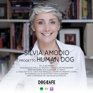 #034 - Intervista a Silvia Amodio, progetto Human Dog