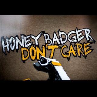 53: Honey Badger
