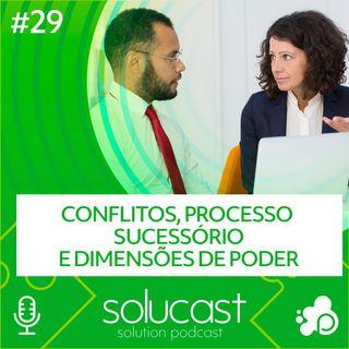 #29 - Conflitos, Processo sucessório e Dimensões de Poder