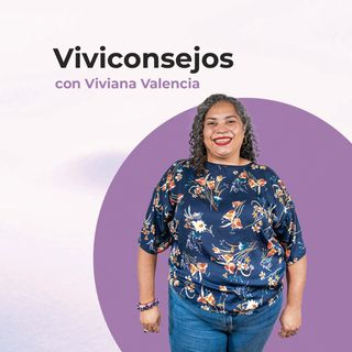 Viviconsejos con Viviana Valencia
