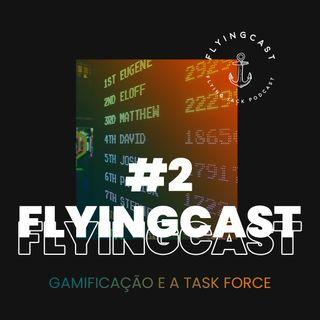 FlyingCast #2 - Gamificação e a Task Force