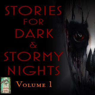 Stories for Dark and Stormy Nights | Volume 1 | Podcast E150
