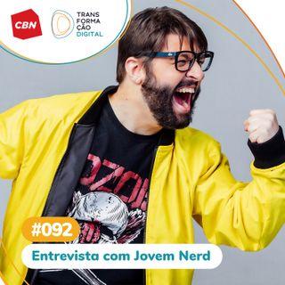 Transformação Digital CBN #92 - Entrevista com Jovem Nerd