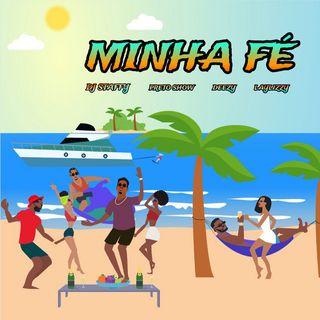 DJ Staffy x Preto Show x Deezy x Laylizzy - Minha Fe (BAIXAR AGORA MP3)