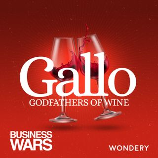 Gallo: Godfathers of Wine   Wine is Thicker Than Blood   6