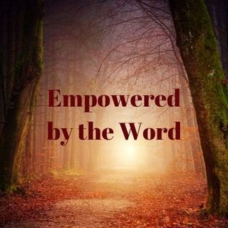 Empowered by the Word