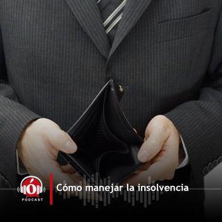 Cómo ayudarse en insolvencia - Episodio 4