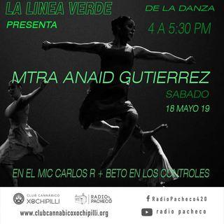 """""""ANAID GUTIÉRREZ"""" La Linea Verde... de la Danza Prog 10"""