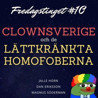 10. Clownsverige och de lättkränkta homofoberna