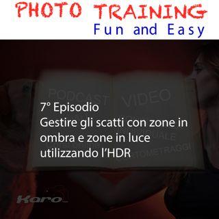 7° episodio la Tecnica HDR - Gestire i Toni Chiari ed i Toni Scuri della ns. immagine