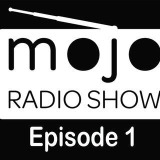 The Mojo Radio Show - EP 1- Andrew May