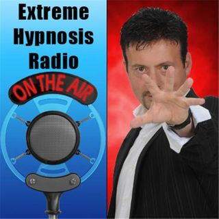 Extreme Hypnosis Radio - Special Edition: What is Hypnosis?